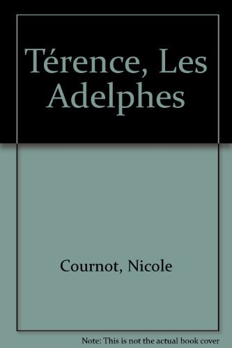 Terence : les adelphes-parcours langues anciennes: Nicole Cournot