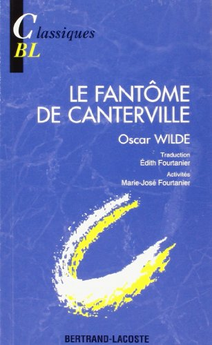 Le fantôme de Canterville (Classiques Bertrand-Lacoste): Wilde, Oscar