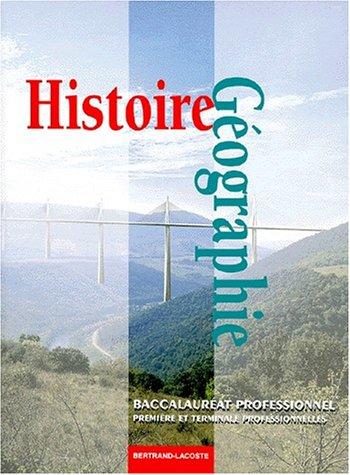 9782735214457: Histoire-géographie, baccalauréat professionnel, première et terminale professionnelles