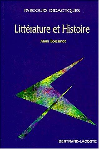 9782735214617: LITTERATURE ET HISTOIRE. Etudes de textes et histoire littéraire