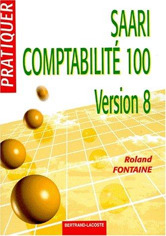 9782735215973: Pratiquer SAGE SAARI comptabilité 100 (version 8)