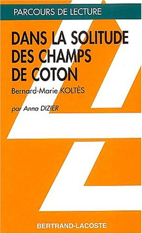 DANS LA SOLITUDE DES CHAMPS DE COTON: KOLTES
