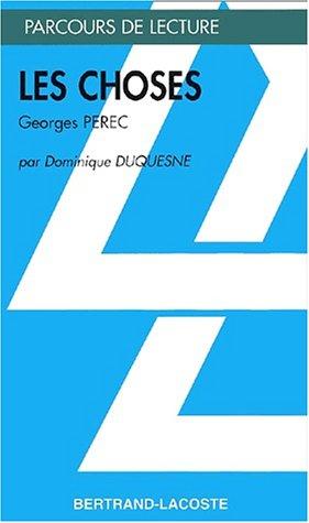 CHOSES -LES-: PEREC GEORGES