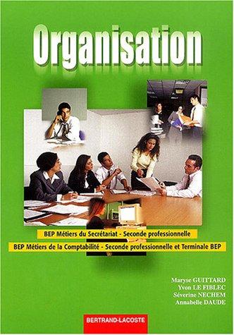 9782735217618: Organisation BEP Métiers du Secrétariat Seconde professionnelle BEP Métiers de la comptabilité Seconde professionnelle et Terminale BEP