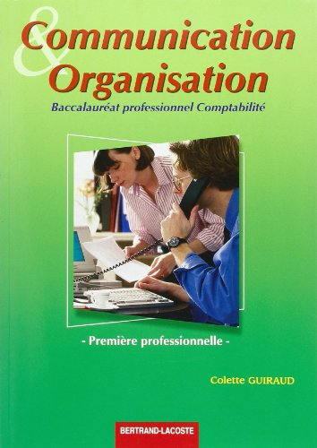 9782735217915: Communication et Organisation 1�re professionnelle Bac pro comptabilit�