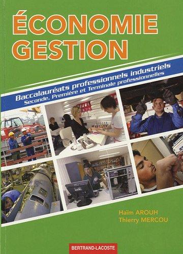 9782735221318: Economie Gestion : Baccalauréats professionnels industriels Seconde, Première et Terminale professionnelles