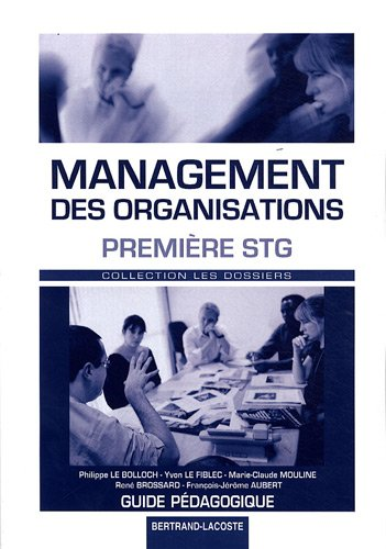 9782735221462: Management des organisations 1e STG : Guide pédagogique