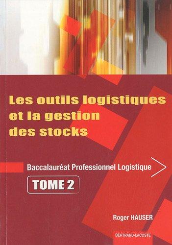 9782735221578: Les outils logistiques et la gestion des stocks Bac pro logistique : Tome 2