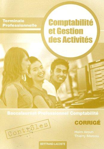 9782735221707: Contr�les Comptabilit� et Gestion des Activit�s Tle Bac pro comptabilit� : Corrig�