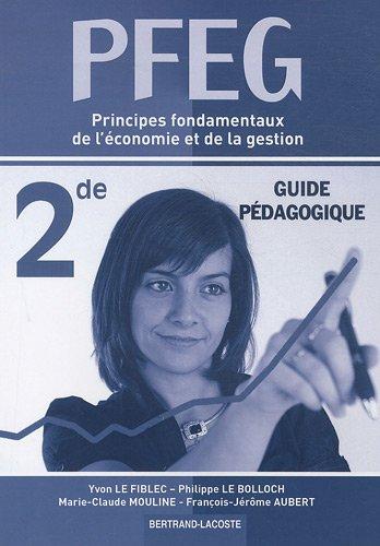 9782735221769: Principes fondamentaux de l'économie et de la gestion PFEG 2e : Guide pédagogique