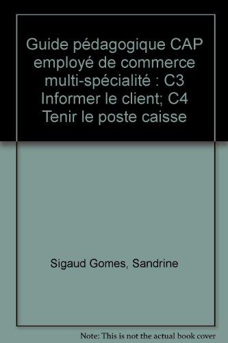 9782735222087: Guide p�dagogique CAP employ� de commerce multi-sp�cialit� : C3 Informer le client; C4 Tenir le poste caisse