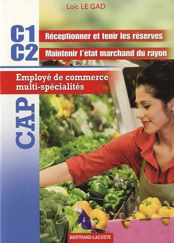 9782735222094: CAP Employé de commerce multi-spécialités : C1 Réceptionner et tenir les réserves, C2 Maintenir l'état marchand du rayon
