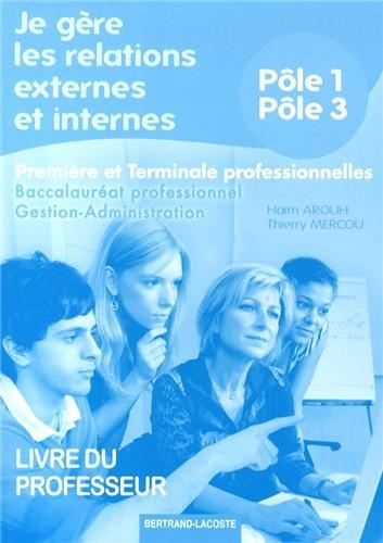 9782735223503: Je g�re les relations externes et internes 1e et Tle Bac Pro gestion-administration P�les 1 et 3 : Livre du professeur