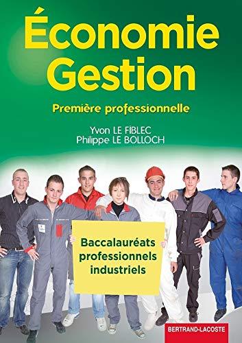9782735224111: Économie-Gestion 1re Bac Pro Industriels