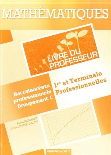 9782735224227: Math�matiques 1re et Tle professionnelles Groupement C : Livre du professeur