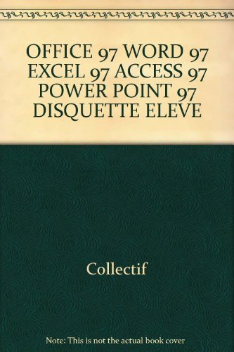 9782735293568: OFFICE 97 WORD 97 EXCEL 97 ACCESS 97 POWER POINT 97 DISQUETTE ELEVE