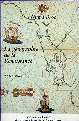 9782735501311: La Géographie de la Renaissance, 1420-1620 (Editions du Comité des Travaux Historiques et Scientifiques)