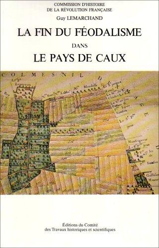 La fin du féodalisme dans le pays de Caux - Conjoncture économique et dé...