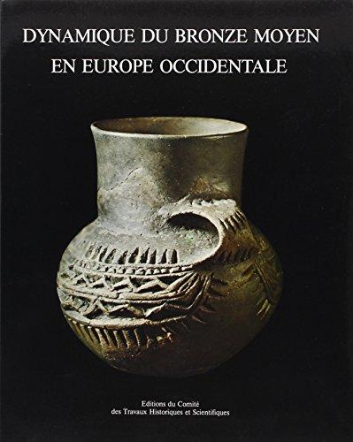 Dynamique du bronze moyen en europe occidentale actes des congres 113 strasbourg (French Edition): ...