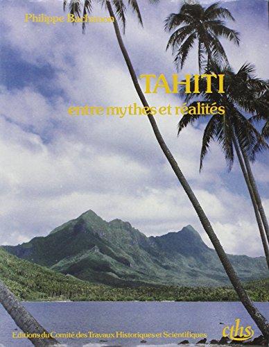 Tahiti entre mythes et réalités : essai d'histoire géographique.: ...