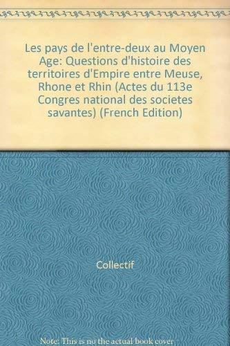 Les pays de l'entre-deux au Moyen Age: Collectif
