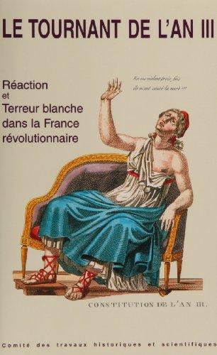 9782735503438: Le tournant de l'an III. Réaction et terreur blanche dans la France révolutionnaire
