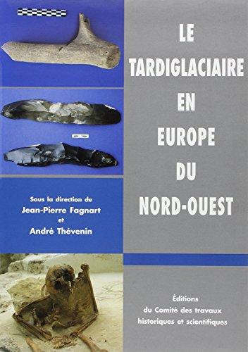Le Tardiglaciaire en Europe du Nord-Ouest: Chronostratigraphie et environnement des occupations ...