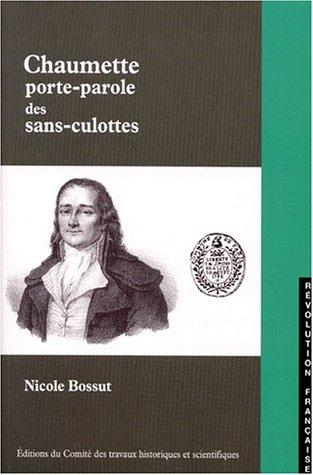 Chaumette, porte-parole des sans-culottes: CTHS EDITION