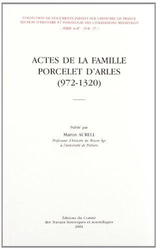 Les actes de la famille Porcelet, de 972 à 1320: Martin Aurell