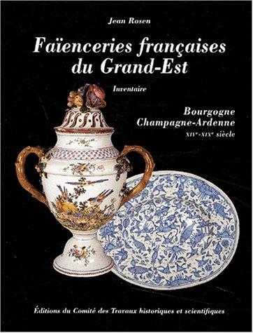 Faïenceries françaises du Grand- Est: Inventaire (French Edition): ...