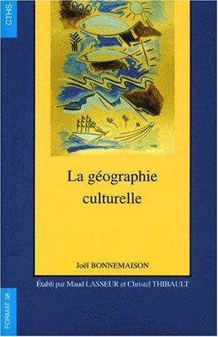 9782735504589: La géographie culturelle : cours de l'Université Paris-Sorbonne Paris IV 1994-1997