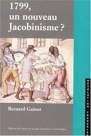 9782735504664: 1799, un nouveau Jacobinisme ? La d�mocratie repr�sentative, une alternative � brumaire