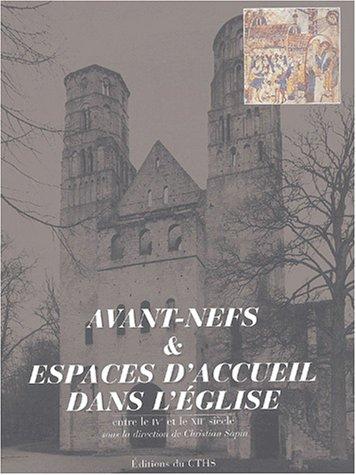9782735504756: Avant-nefs & espaces d'accueil dans l'�glise, entre le IVe et le XIIe si�cle