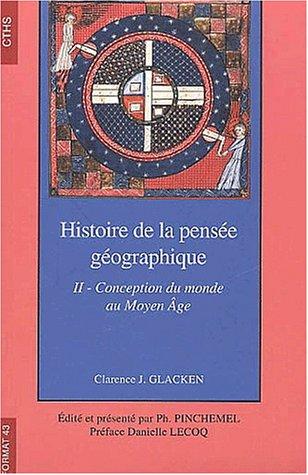 9782735504763: Histoire de la pens�e g�ographique. Tome 2, Conception du monde au Moyen Age