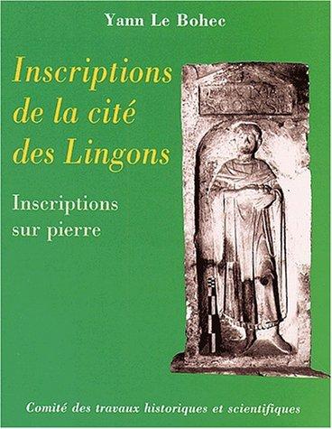 Inscriptions de la cité des Lingons (French Edition): Yann Le Bohec