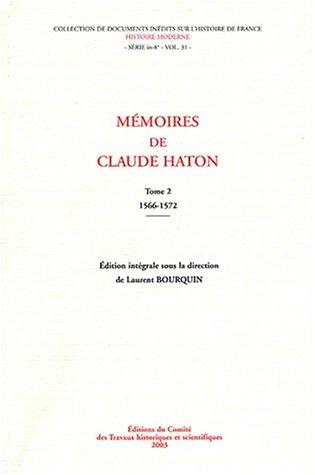 9782735505302: Mémoires de Claude Haton. Tome 2, 1566-1572