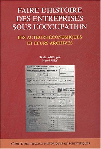 9782735505593: Faire l'histoire des entreprises sous l'occupation (French Edition)