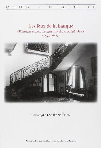 Les feux de la banque (French Edition): Christophe Lastécouère