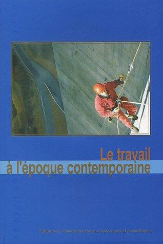 Le travail à l'époque contemporaine (French Edition)