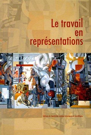 Le travail en représentations (French Edition): Patrice Marcilloux