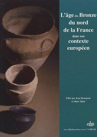 9782735505722: L'âge du Bronze du Nord de la France : Dans son contexte européen