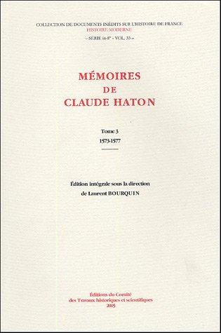 Mémoires de Claude Haton (1553-1582) (French Edition): Claude Haton