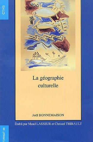 9782735505852: La g�ographie culturelle : Cours de l'universit� Paris IV - Sorbonne, 1994-1997