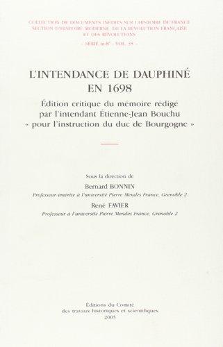 L'INTENDANCE DU DAUPHINE EN 1698: FAVIER ( René ) & BONNIN ( Bertrand ) [ sous la direction de...