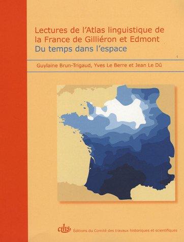 Lectures de l'Atlas linguistique de la France de Giliéron et Edmont (French ...