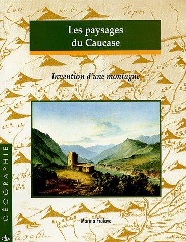 """""""les paysages du caucase ; invention d'une montagne"""": Marina Frolova"""