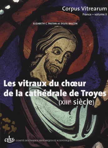 9782735505999: Les vitraux du choeur de la cathédrale de Troyes (XIIIe siècle)