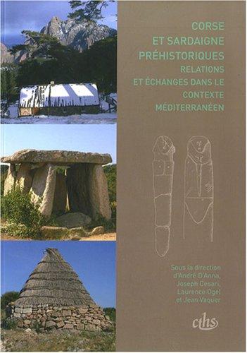 """""""Corse et Sardaigne préhistoriques ; relations et échanges dans le contexte m&..."""