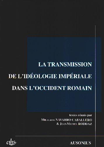 La transmission de l'idéologie impériale dans l'Occident romain...