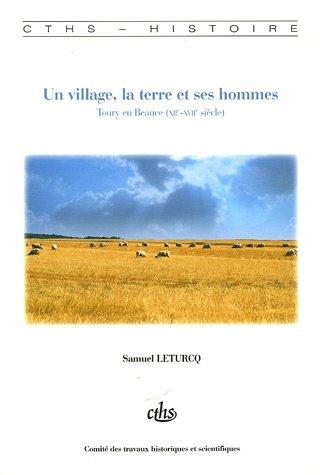 Un village, la terre et ses hommes (French Edition): Samuel Leturcq